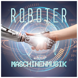 Maschinenmusik by Roboter mp3 download