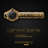 Let You Know by Royal Clubbers mp3 download