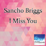 I Miss You by Sancho Briggs mp3 download