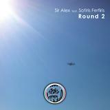 Round 2 by Sir Alex feat. Sotiris Ferfiris mp3 download