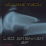 Leg Breaker  by Slyme Tech mp3 download