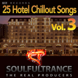 25 Hotel Chillout Songs, Vol. 3 by Soulfultrance the Real Producers mp3 download