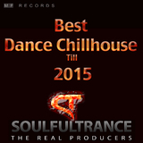 Best Dance Chillhouse Till 2015 by Soulfultrance the Real Producers mp3 download