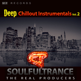 Deep Chillout Instrumentals, Vol. 2 by Soulfultrance the Real Producers mp3 download