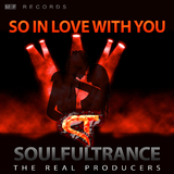 So in Love With You by Soulfultrance the Real Producers mp3 download