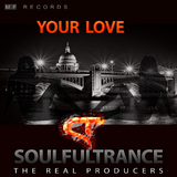 Your Love by Soulfultrance the Real Producers mp3 download