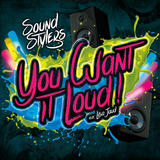 You Want It Loud EP by Soundstylers feat. Lisa Jaud mp3 download