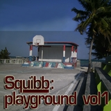 Playground, Vol. 1 by Squibb mp3 download