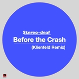 Before the Crash (Klienfeld Remix) by Stereo-deaf mp3 download