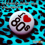 I Love 80´s by Stereoliner & Calabria mp3 download