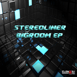Bigroom Ep by Stereoliner mp3 download