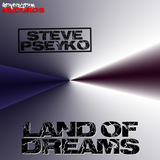 Land of Dreams by Steve Pseyko mp3 download