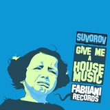 Give Me a House Music by Suvorov mp3 downloads