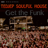 Get the Funk by Tedjep Soulful House mp3 download