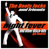 Night Fever and Other Disco-Hits Go House by The Booty Jocks & Friends mp3 download