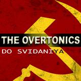 Do Svidaniya by The Overtonics mp3 download
