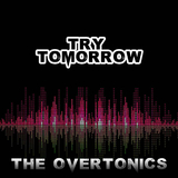 Try Tomorrow by The Overtonics mp3 download