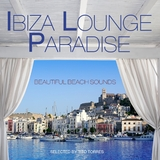 Ibiza Lounge Paradise(Selected By Tito Torres) by Tito Torres  mp3 download