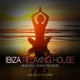 Ibiza Relaxing House - Beautiful Beach Sounds by Tito Torres  mp3 download
