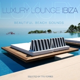 Luxury Lounge Ibiza - Beautiful Beach Sounds by Tito Torres  mp3 download