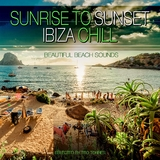 Sunrise to Sunset Ibiza Chill - Beautifull Beach Sounds by Tito Torres  mp3 download
