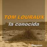 La Conocida by Tom Louraux mp3 download