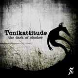 The Dark of Shadow by Tonikattitude  mp3 download