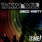 Disco Party by Trakma & Raul B mp3 download