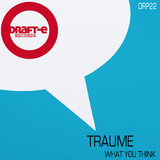 What You Think by Traume mp3 download