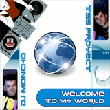 Welcome to My World by Tss Proyect & Dj Moncho mp3 download