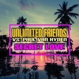 Secret Love by Unlimited Friends vs. Paul Van Hyden mp3 download