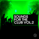 Various Artist Sounds for the Club, Vol. 2