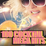 100 Cocktail Mega Hits by Various Artists mp3 download