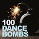 Various Artists 100 Dance Bombs