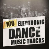 100 Electronic Dance Music Tracks by Various Artists mp3 download