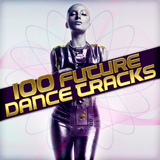 100 Future Dance Tracks by Various Artists mp3 download