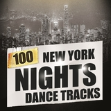 100 New York Nights Dance Tracks by Various Artists mp3 download