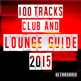 100 Tracks Club and Lounge Guide 2015 by Various Artists mp3 download