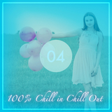 100% Chill in Chill Out, Vol. 4 by Various Artists mp3 download