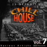 25 Detroit Chillhouse, Vol. 7 by Various Artists mp3 download