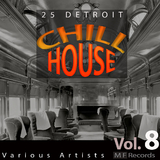 25 Detroit Chillhouse, Vol. 8 by Various Artists mp3 download