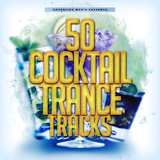 50 Cocktail Trance Tracks by Various Artists mp3 download