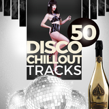 50 Disco Chillout Tracks by Various Artists mp3 download
