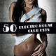 Various Artists 50 Electro House Club Hits