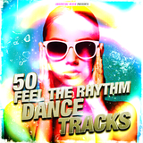 50 Feel the Rhythm Dance Tracks by Various Artists mp3 download