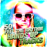 50 Feel the Rhythm Hands Up Tracks by Various Artists mp3 download