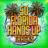 50 Florida Hands Up Tracks by Various Artists mp3 download