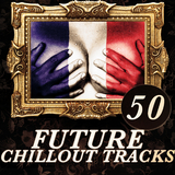 50 Future Chillout Tracks by Various Artists mp3 download