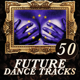 50 Future Dance Tracks by Various Artists mp3 download