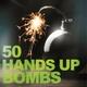 Various Artists 50 Hands Up Bombs